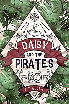 Daisy and the Pirates (Daisy Tannenbaum Book 1) by [Allen, J. T.]