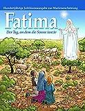 Fatima: Der Tag, an dem die Sonne tanzte