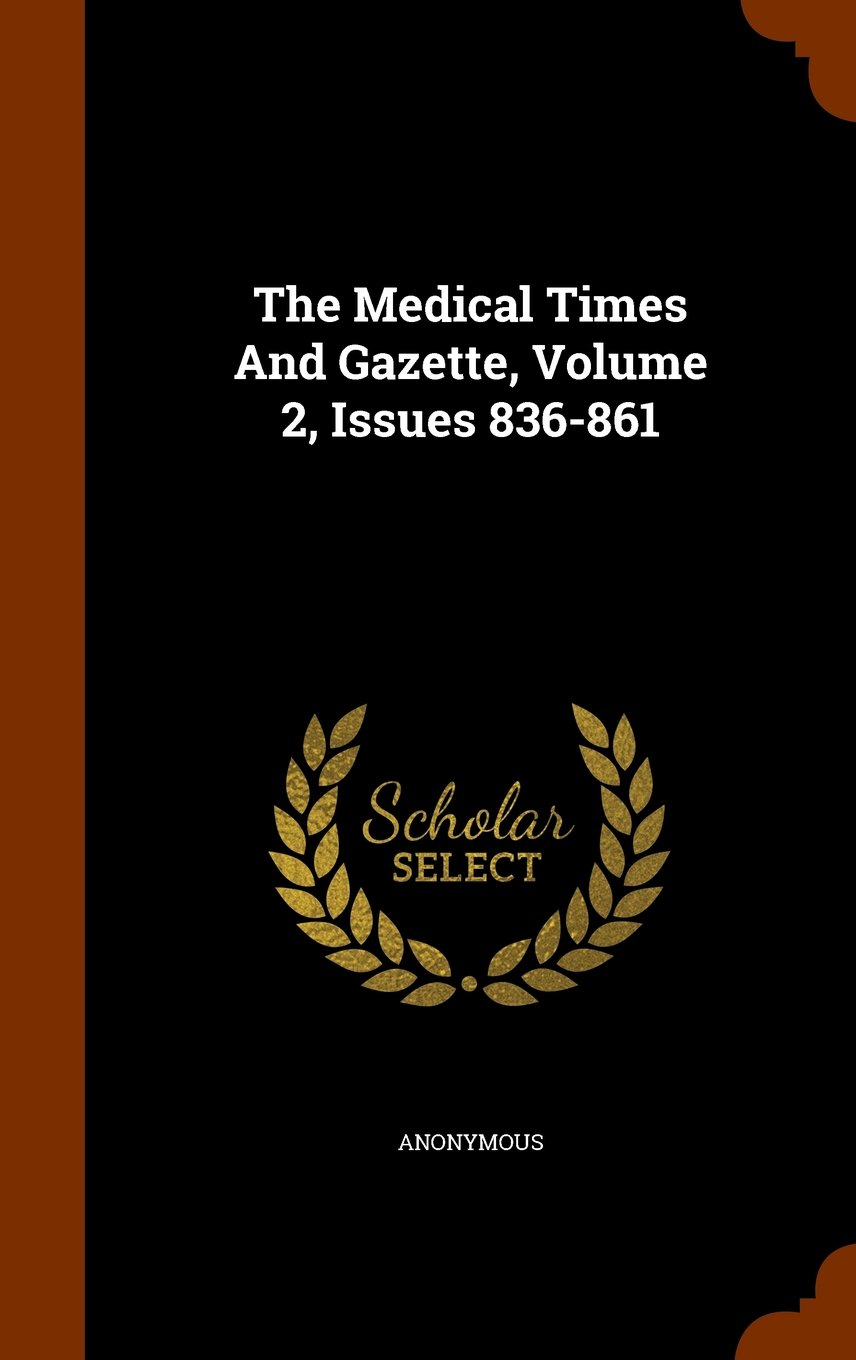 Download The Medical Times And Gazette, Volume 2, Issues 836-861 ebook