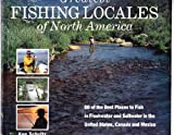 Greatest Fishing Locales of North America, Ken Schultz and Outlet Book Company Staff, 0517056682