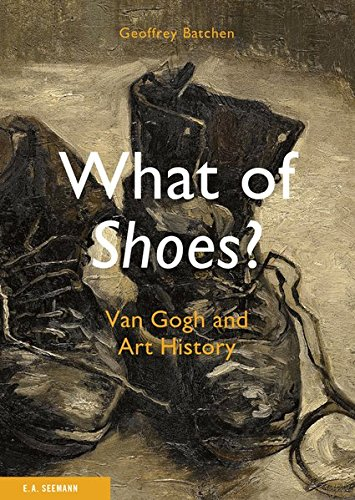 What of Shoes? Van Gogh and Art History pdf epub