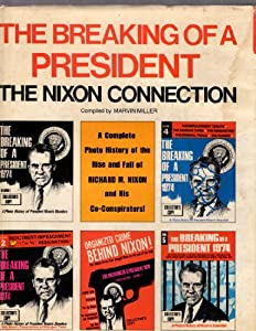 Hardcover The Breaking of a President:The Nixon Connection A Complete Photo History of Ris Book