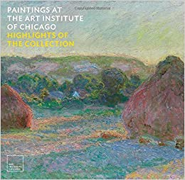 Paintings At The Art Institute Of Chicago Highlights Of The Collection James Rondeau 9780300225723 Amazon Com Books