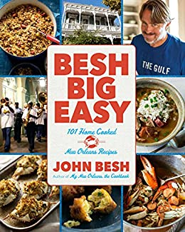 Besh big easy 101 home cooked new orleans recipes john besh besh big easy 101 home cooked new orleans recipes john besh by forumfinder Image collections
