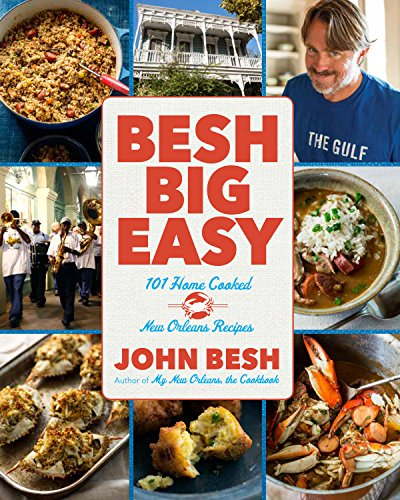 Search : Besh Big Easy: 101 Home Cooked New Orleans Recipes (John Besh Book 4)