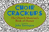 img - for Choir Crackups: The Church Musicians Book of Humor book / textbook / text book