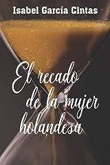 El recado de la mujer holandesa (Spanish Edition) Paperback