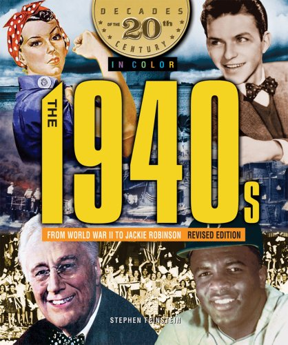 20th Century Colour - The 1940s from World War II to Jackie Robinson (Decades of the 20th Century in Color)