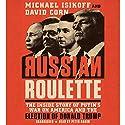 Russian Roulette Hörbuch von David Corn, Michael Isikoff Gesprochen von: Peter Ganim