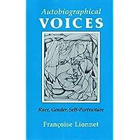 Autobiographical Voices: Race, Gender, Self-Portraiture