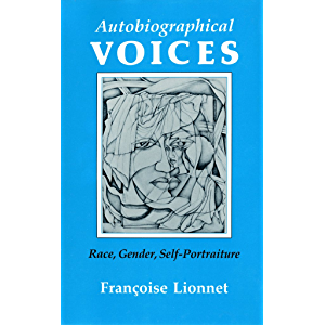 Autobiographical Voices: Race, Gender, Self-Portraiture (Reading Women Writing)