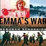 Emma's War: A True Story | Deborah Scroggins