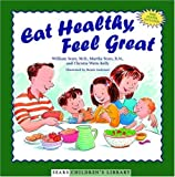 Eat Healthy, Feel Great (Sears Children Library)