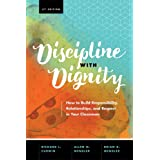 Discipline with Dignity: How to Build Responsibility, Relationships, and Respect in Your Classroom