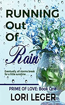 Running Out of Rain (Prime of Love Book 1) by [Leger, Lori]