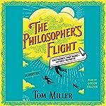 The Philosopher's Flight: A Novel | Tom Miller