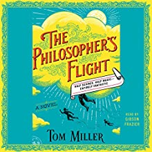 The Philosopher's Flight: A Novel Audiobook by Tom Miller Narrated by Gibson Frazier