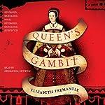Queen's Gambit: A Novel | Elizabeth Fremantle