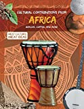 Cultural Contributions from Africa: Banjos, Coffee, and More (Great Cultures, Great Ideas)