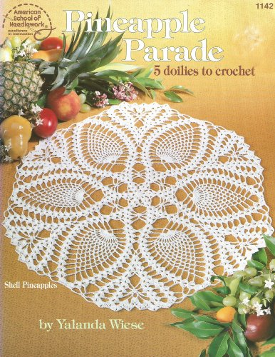 Pineapple parade: 5 doilies to crochet