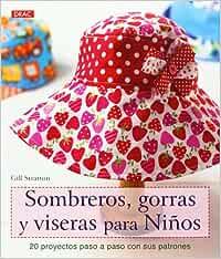 Sombreros, Gorras Y Viseras Para Niños El Libro De..: Amazon.es ...