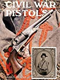 Civil War Pistols, John D. McAulay, 0917218558