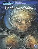 img - for La abuela tejedora (A la Orilla del Viento) (Spanish Edition) book / textbook / text book