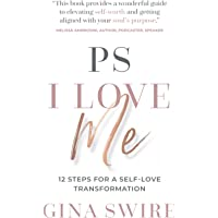 PS I Love Me: 12 Steps for a Self-Love Transformation