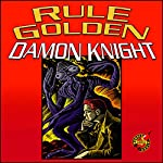 Rule Golden | Damon Knight
