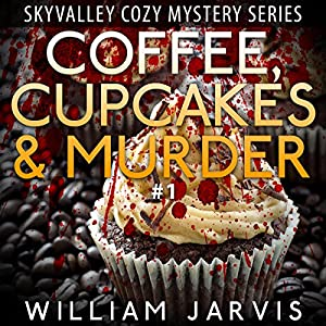 Coffee, Cupcakes and Murder: Sky Valley Cozy Mystery, Book 1 Audiobook