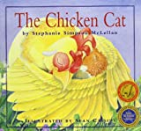 The Chicken Cat, Stephanie Simpson McLellan, 1550416774