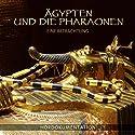 Ägypten und die Pharaonen - Eine Betrachtung: Hördokumentation Hörbuch von Annette Dielentheis Gesprochen von: Jens Thelen