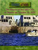 The Attack on the U. S. S. Cole in Yemen on October 12, 2000, Betty Burnett, 0823938603