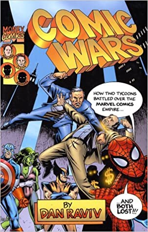 Comic Wars: How Two Tycoons Battled over the Marvel Comics ...