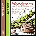 Woodsman | Ben Law