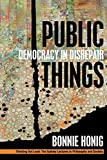 ISBN: 0823276414 - Public Things: Democracy in Disrepair (Thinking Out Loud)