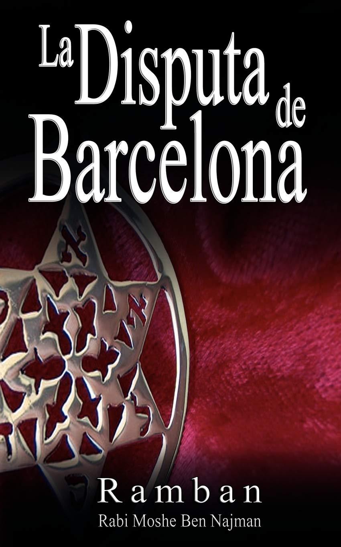 La Disputa De Barcelona Por Que Los Judios No Creen En Jesus Amazon Es Ramban Ben Najman Rabbi Moshe Najmanides Libros