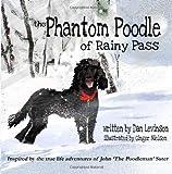 The Phantom Poodle of Rainy Pass, Dan Levinson, 1482731355