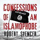 Confessions of an Islamophobe Hörbuch von Robert Spencer Gesprochen von: Dave Michaels