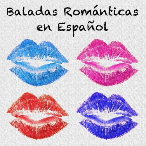 Baladas Romanticas en Español. Las Mejores Canciones de Amor y Desamor de la Musica Española (Musica De Los 80 En Espanol Romantica)