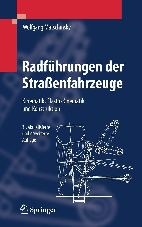 Radführungen Der Straßenfahrzeuge Kinematik Elasto Kinematik Und Konstruktion Matschinsky Wolfgang Bücher