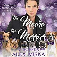 The Moore the Merrier: Moore Romance, Book 2.5 Audiobook by Alex Miska, V. Soffer Narrated by Sean Lenhart, Jill Smith
