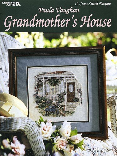 Paula Vaughan's Grandmother's House 12 Cross Stitch Designs