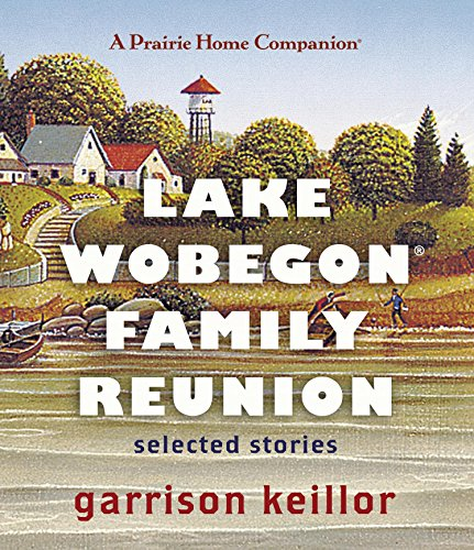 Lake Wobegon Family Reunion: Selected Stories (Prairie Home Companion (Audio))