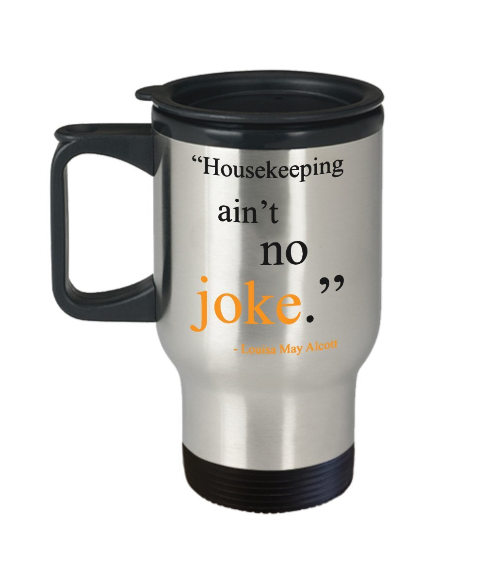 Funny Hotel housekeeper Gift 14oz Insulated Travel Mug - Housekeeping ain't no joke. - Best Inspirational Gifts and Sarcasm