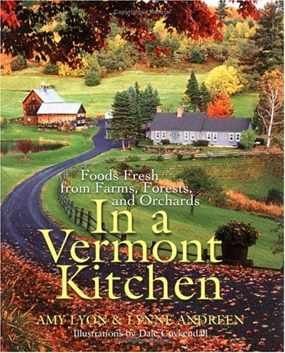 In a Vermont Kitchen: Foods Fresh from Farms, Forests, and Orchards pdf