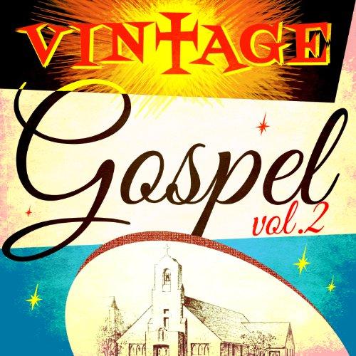 Vintage Gospel, Vol. 2