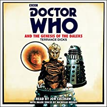 Doctor Who and the Genesis of the Daleks: 4th Doctor Novelisation Audiobook by Terrance Dicks Narrated by Jon Culshaw, Nicholas Briggs