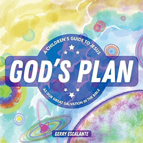 Gods Great Plan - God's Plan: A Children's Guide to Jesus as Our Great Salvation in the Bible