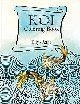 koi coloring book eriy aarp amazon com au books